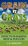 Grain vs. Grass: Effects in Raising Beef and Poultry