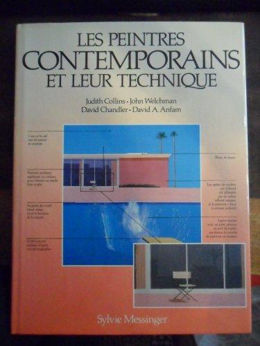 Les Peintres contemporains et leur technique par David Chandler, Judith Collins, John Welchman, David Anfam
