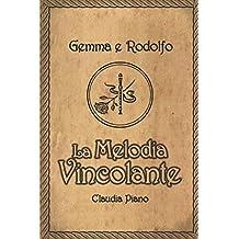 La Melodia Vincolante: Romanzo indipendente (Volume unico)