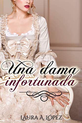Una dama infortunada (Spanish Edition)