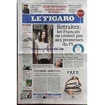 FIGARO ET VOUS (LE) [No 20572] du 22/09/2010 - AFFAIRE BETTENCOURT / LA JUSTICE ENQUETE EN SUISSE - MOINS DE GARDES A VUE POUR LES INFRACTIONS ROUTIERES - LE FILM HORS-LA-LOI SCANDALISE LES PIEDS-NOIRS - RETRAITES / LES FRANCAIS NE CROIENT PAS AUX PROMESSES DU PS - L'APPEL DE CARLA BRUNI-SARKOZY CONTRE SIDA - FRAIS BANCAIRES / LAGARDE IMPOSE PLUS DE TRANSPARENCE - LES CHINOIS SEDEFOULENT SUR INTERNET CONTRE LES DEMOLISSEURS - GOLF / TOUT SAVOIR SUR LA VIVENDI CUP - LA RUSSIE PRETE A AHETER DES