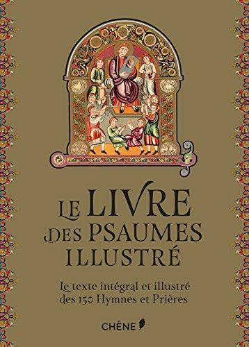Le livre des Psaumes illustré: Le Texte intégral et illustré des 150 Prières et Cantiques par Collectif