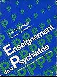 ENSEIGNEMENT DE LA PSYCHIATRIE. Sémiologie et logique décisionnelle en psychiatrie - Doin Editions - 01/12/1998