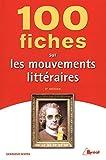 Telecharger Livres 100 fiches sur les mouvements litteraires (PDF,EPUB,MOBI) gratuits en Francaise