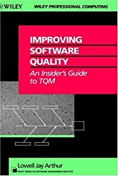 Improving Software Quality: Insider's Guide to TQM (Wiley Series in Software Engineering Practice) by Lowell Jay Arthur (1993-01-18)