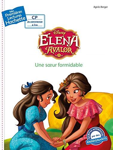 1ères lectures Disney - CP2 / Elena d'Avalor - Une soeur formidable