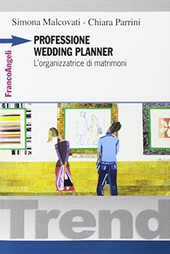 Professione wedding planner. L'organizzatrice di matrimoni