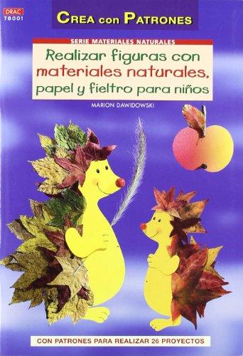 Realizar figuras con materiales naturales, papel y fieltro para niños