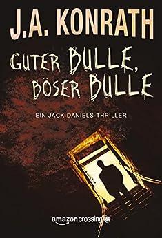 Guter Bulle, böser Bulle (Ein Jack-Daniels-Thriller 2