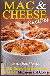 Mac & Cheese Recipes: 25 Different Explorations of Delicious Macaroni and Cheese by Martha Stone (2013-12-12)