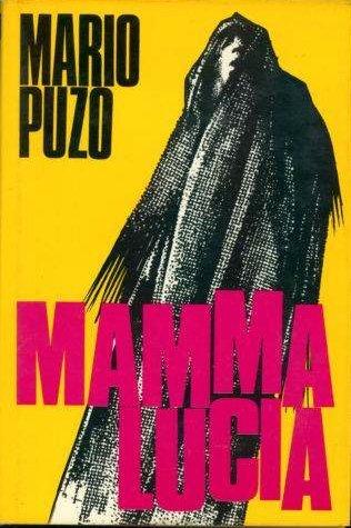L- MAMMA LUCIA - MARIO PUZO - DALL'OGLIO -- 1a ED.- 1971 - CS - ZCS38