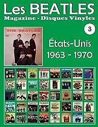 Les Beatles - Magazine Disques Vinyles Nº 3 - États-Unis (1963-1970): Discographie éditée par Capitol, Vee Jay, Decca, MGM, Tollie, Atco, Swan, United Artists, Apple - Guide couleur.