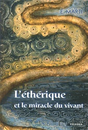 L'éthérique et le miracle du vivant