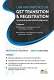 Law and Practice on GST Transition & Registration