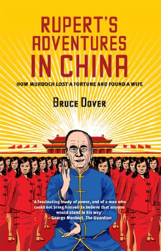Rupert's Adventures in China: How Murdoch Lost a Fortune and Found a Wife (English Edition)