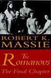The Romanovs: The Final Chapter by Robert K. Massie (1995-10-10)