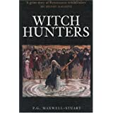 Witch Hunters: Professional Prickers, Unwitchers & Witch Finders of the Renaissance
