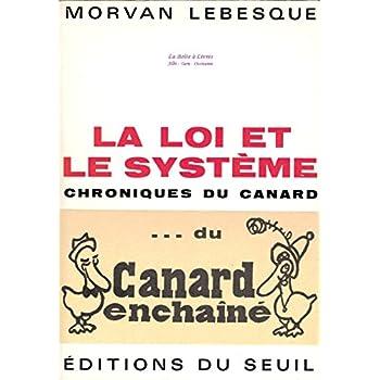 La loi et le système / Chroniques du canard Enchainé / La Presse Satyrique