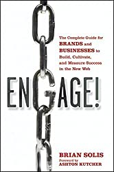 Engage: The Complete Guide for Brands and Businesses to Build, Cultivate, and Measure Success in the New Web by Brian Solis (2010-03-08)