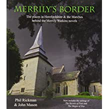 Merrily's Border: The Places in Herefordshire & the Marches Behind the Merrily Watkins Novels