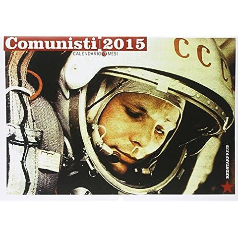 Comunisti 2015. Calendario 13 mesi - Tredici Mesi Calendario