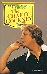 Crafty Cockney: Official Biography of Eric Bristow