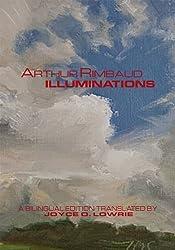 Arthur Rimbaud - ILLUMINATIONS:A Bilingual Edition (English Edition)