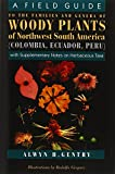 A Field Guide to the Families and Genera of Woody Plants of Northwest South America: (Colombia, Ecudor, Peru) : With Supplementary Notes on Herbaceous Taxa