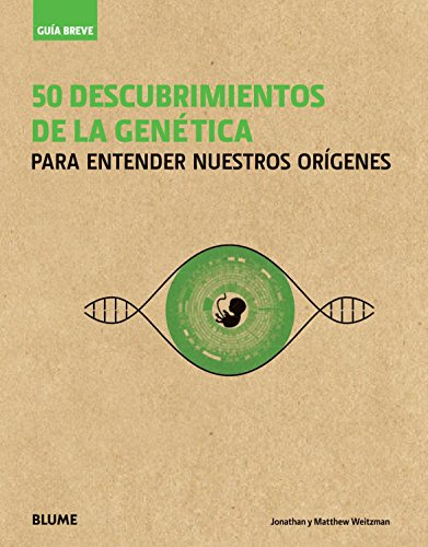 Guía breve : 50 descubrimientos de la genética : para entender nuestros orígenes por Jonathan Weitzman