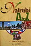 Nairobi A to Z: A complete guide