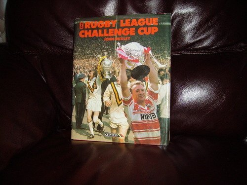 The Rugby League Challenge Cup by John Huxley (1-Sep-1992) Hardcover