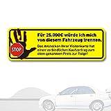 Auto-Aufkleber Für 25.000 EUR würde ich ... I kfz_096 I 20 x 4 cm I Fahrzeug-Sticker gegen Werbung I Fun-Aufkleber wetterfest