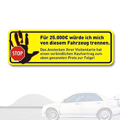 easydruck24de Auto-Aufkleber Für 25.000 EUR würde ich I kfz_408 I 20 x 4 cm I Fahrzeug-Sticker gegen Werbung I Fun-Aufkleber wetterfest -