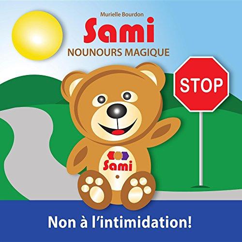 SAMI NOUNOURS MAGIQUE: Non à l'intimidation! (Édition en couleurs)