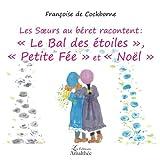"""Les Soeurs au béret racontent """"Le Bal des étoiles"""", """"Petite Fée"""" & """"Noël"""""""