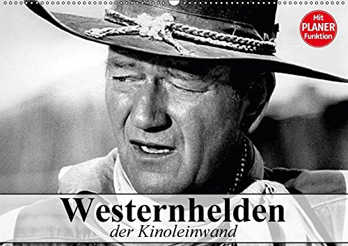 Westernhelden der Kinoleinwand (Wandkalender 2018 DIN A2 quer): Der Mythos vom amerikanischen Westernhelden (Geburtstagskalender, 14 Seiten ) (CALVENDO Menschen)