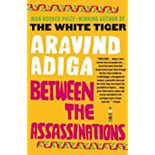 Between the Assassinations by Aravind Adiga (2010-06-01)