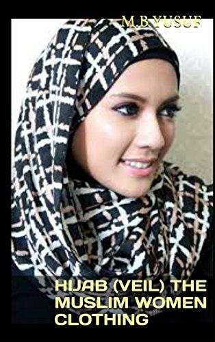 Hijab (Veil) The Muslim Women Clothing (English Edition)