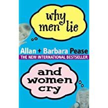 Why Men Lie and Women Cry: How to Get What You Want Out of Life by Asking by Allan Pease (September 19,2002)