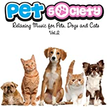 Pet Society, Vol.2 (Relaxing Music for Pets, Dogs and Cats)