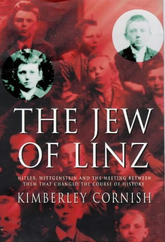 The Jew of Linz: Wittgenstein, Hitler and Their Secret Battle for the Mind by KIMBERLEY CORNISH (1998-08-01)