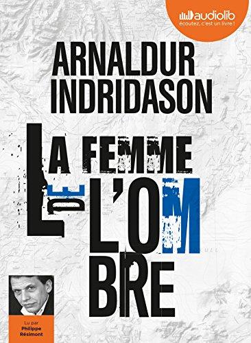 La Femme de l'ombre - Trilogie des ombres, tome 2: Livre audio 1 CD MP3 par Arnaldur Indridason