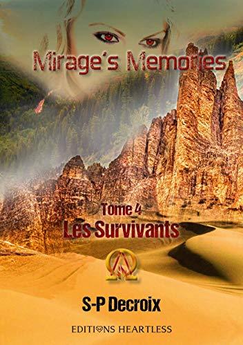 Mirage's Memories : Tome 4 : Les survivants par [Decroix, S-P]