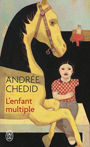 L'enfant multiple - litterature française - t2970 (J'ai lu Roman) por Andree Chedid