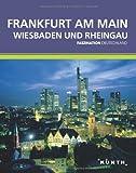 KUNTH Faszination Deutschland, Frankfurt, Wiesbaden, Rheingau - Faszination Deutschland