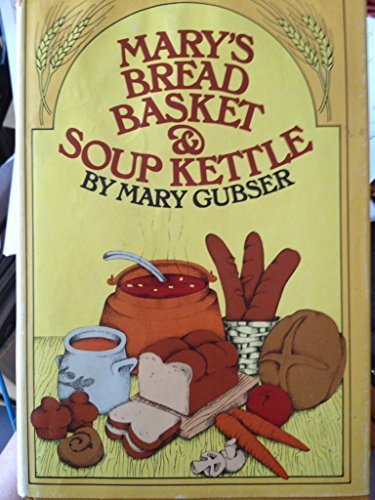 Mary's Bread Basket and Soup Kettle by Mary Gubser (1974-08-02) par Mary Gubser