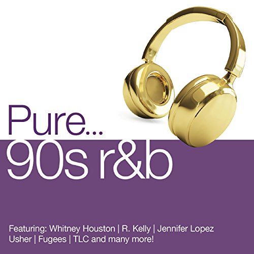 Pure... 90s R&B [Explicit]