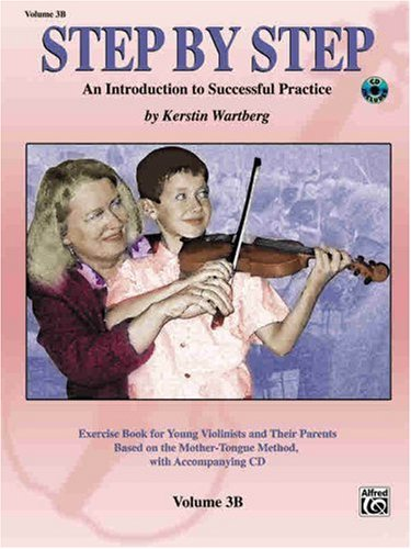 Step by Step 3b -- An Introduction to Successful Practice for Violin: Book & CD [With CD (Audio)] (Step by Step (Alfred))
