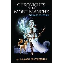 Avant les ténèbres: Chroniques de la Mort Blanche Tome 1