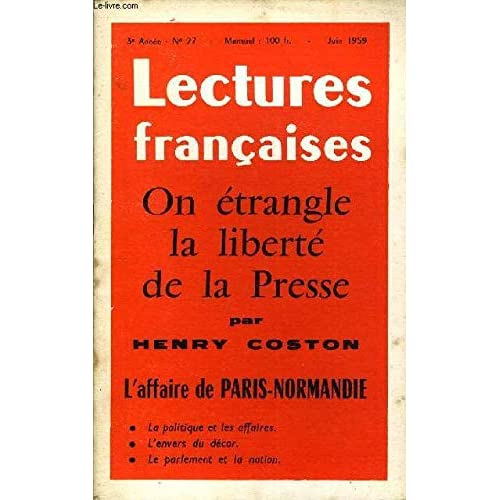 LECTURES FRANCAISES N° 27 - ON ETRANGLE LA LIBERTE DE LA PRESSE PAR HENRY COSTON, L'AFFAIRE DE PARIS-NORMANDIE, LA POLITIQUE ET LES AFFAIRES, L'ENVERS DU DECOR, LE PARLEMENT ET LA NATION